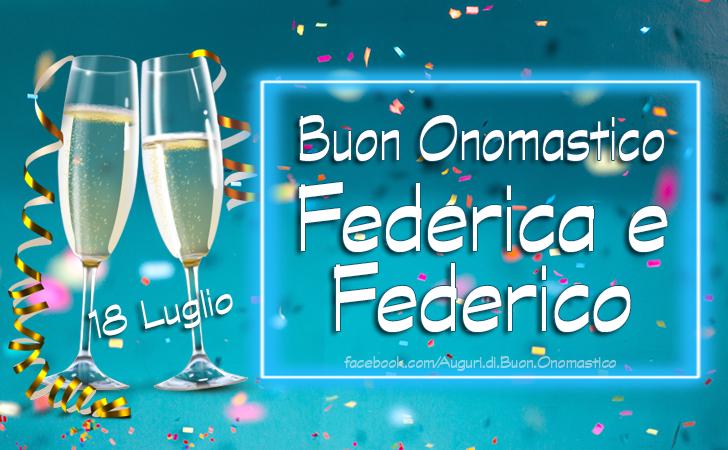 Buon Onomastico Federico e Federica 18 luglio - 18 luglio: Auguri di buon onomastico Federico e Federica!