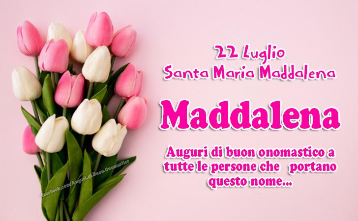 Santa Maria Maddalena 🙏 (22 Luglio) - Auguri di buon onomastico a tutte le persone che portano questo nome... Maddalena (22 Luglio)
