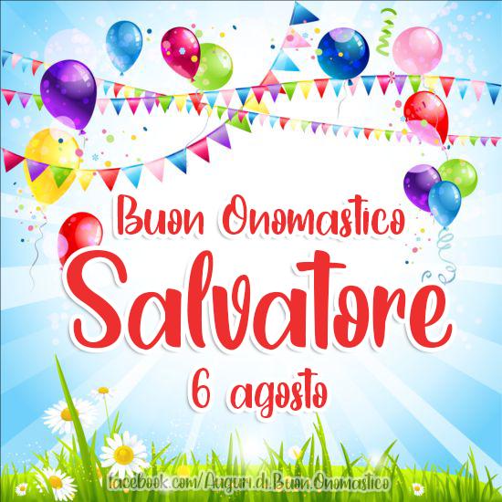 Onomastico del nome Salvatore, 6 agosto - Auguri di Buon Onomastico Salvatore 6 agosto
