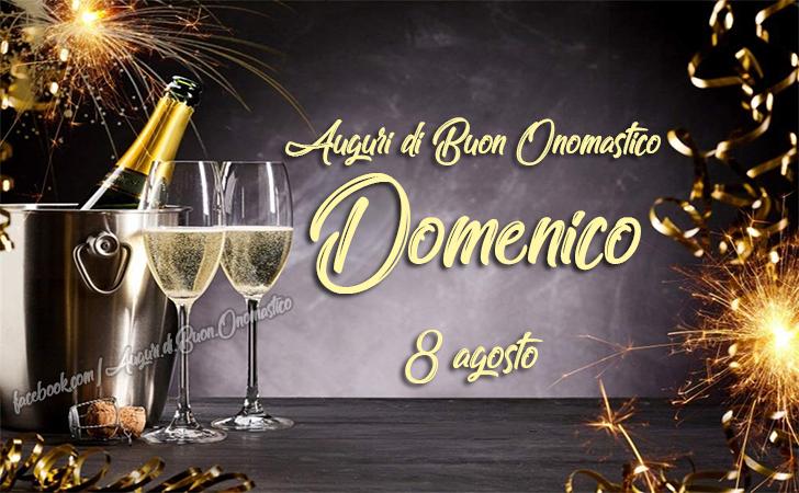 Auguri di Buon Onomastico Domenico (8 agosto) - Buon Onomastico Domenico (8 agosto)