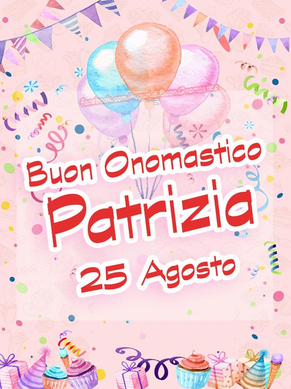 Onomastico del nome Patrizia, 25 agosto - Santa Patrizia, 25 agosto - Auguri di Buon Onomastico PATRIZIA