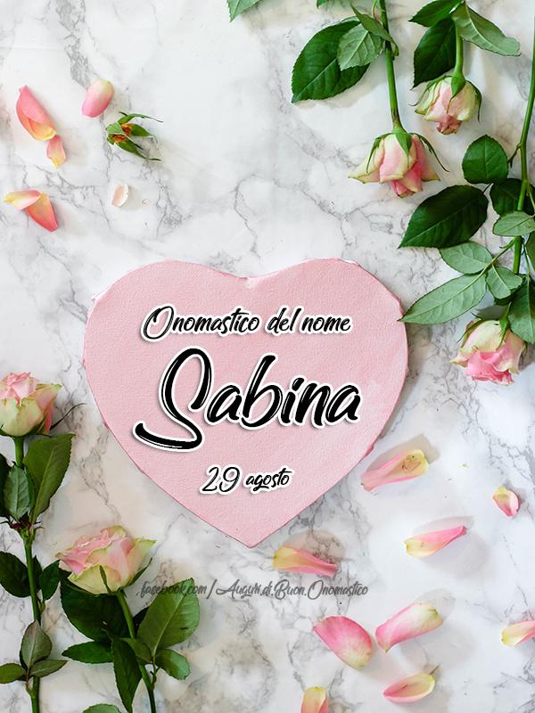 Onomastico del nome Sabina, 29 agosto - Auguri, frasi e immagini di buon onomastico Sabina, 29 agosto