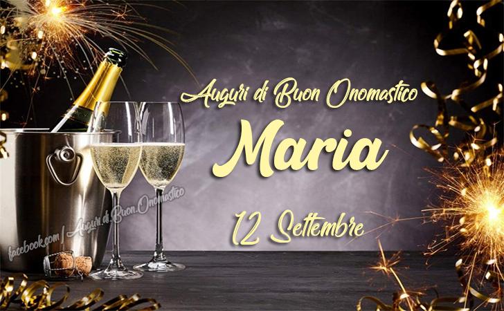 Auguri di Buon Onomastico MARIA, 12 Settembre - Buon Onomastico Maria (Immagini) - 12 Settembre