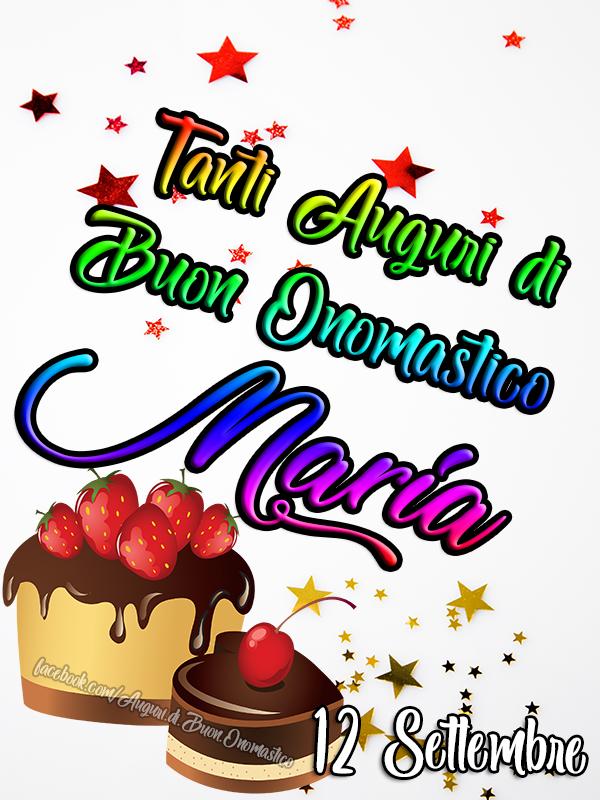 Tanti Auguri di Buon Onomastico Maria, 12 Settembre - Onomastico del nome Maria, 12 settembre - Auguri, frasi e immagini di onomastico MARIA