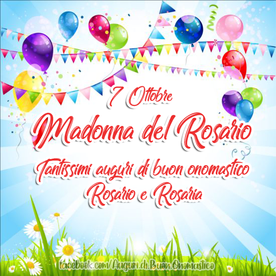 Madonna del Rosario - 7 ottobre - Onomastico del nome Rosario - Madonna del Rosario - 7 ottobre - Onomastico del nome Rosario