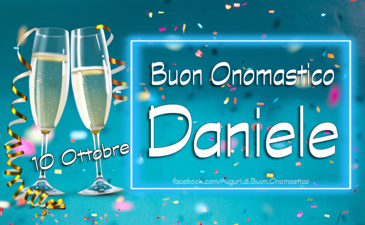 Onomastico del nome Daniele, 10 Ottobre San Daniele - Tanti Auguri di Buon Onomastico Daniele, 10 ottobre (San Daniele)
