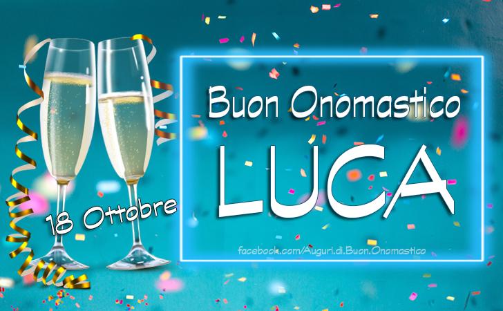 Immagini e frasi di buon onomastico Luca (18 ottobre) - Buon Onomastico Luca 18 Ottobre - Immagini e frasi di onomastico Luca
