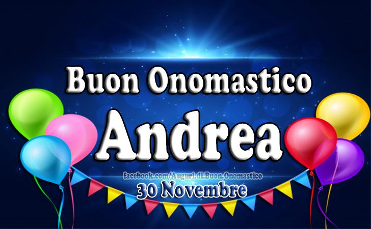 Tanti Auguri Andrea - Buon Onomastico a Te! - Auguri di Buon Onomastico ANDREA (30 Novembre)