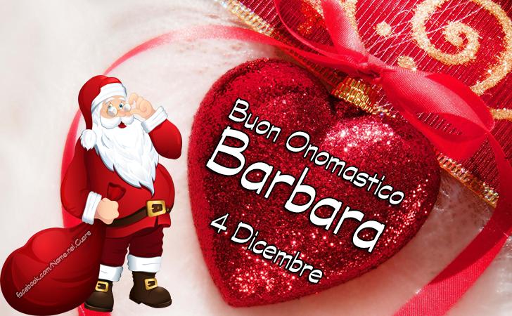 Barbara - Onomastico del nome Barbara (4 Dicembre) - Auguri di Buon Onomastico Barbara (4 Dicembre)