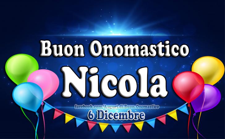 Buon Onomastico Nicola, 6 Dicembre - Frasi e Immagini di Buon Onomastico Nicola, 6 Dicembre