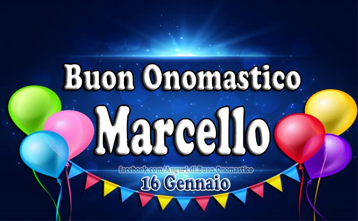Onomastico del nome Marcello (16 Gennaio) - Buon Onomastico Marcello (Frasi e Immagini)
