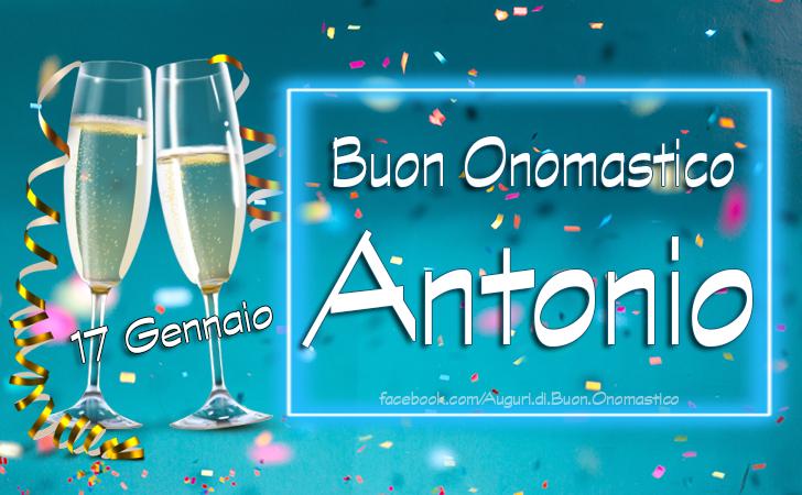 ANTONIO - Buon Onomastico Antonio (17 Gennaio) - Onomastico del nome Antonio (17 Gennaio)