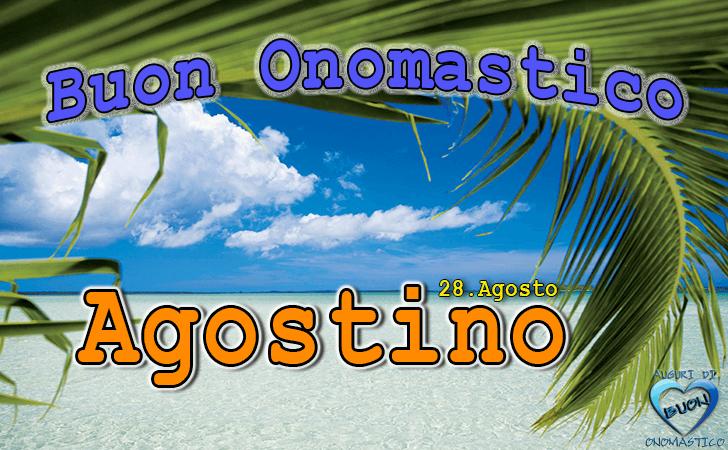 Buon Onomastico Agostino! - Buon Onomastico Agostino!