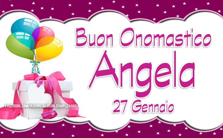Angela, Buon Onomastico - Auguri - Onomastico del nome Angela (27 Gennaio)