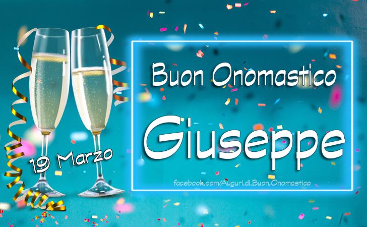 Onomastico del nome Giuseppe (19 Marzo) - Auguri di Buon Onomastico Giuseppe (19 Marzo)