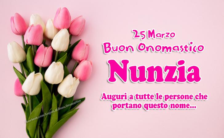 25 Marzo, Onomastico Nunzia - Frasi e Immagini per gli Auguri - Auguri a tutte le persone che portano questo nome... Nunzia