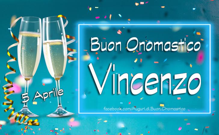 5 Aprile San Vincenzo, frasi e immagini per onomastico Vincenzo  - Tanti Auguri di Buon Onomastico Vincenzo