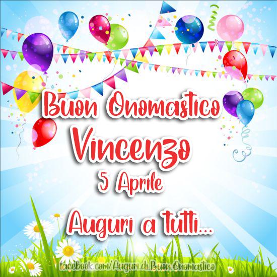 Buon Onomastico Vincenzo 5 Aprile - Auguri a tutti... - Onomastico Vincenzo: 5 Aprile - Auguri a tutti e buon Onomastico