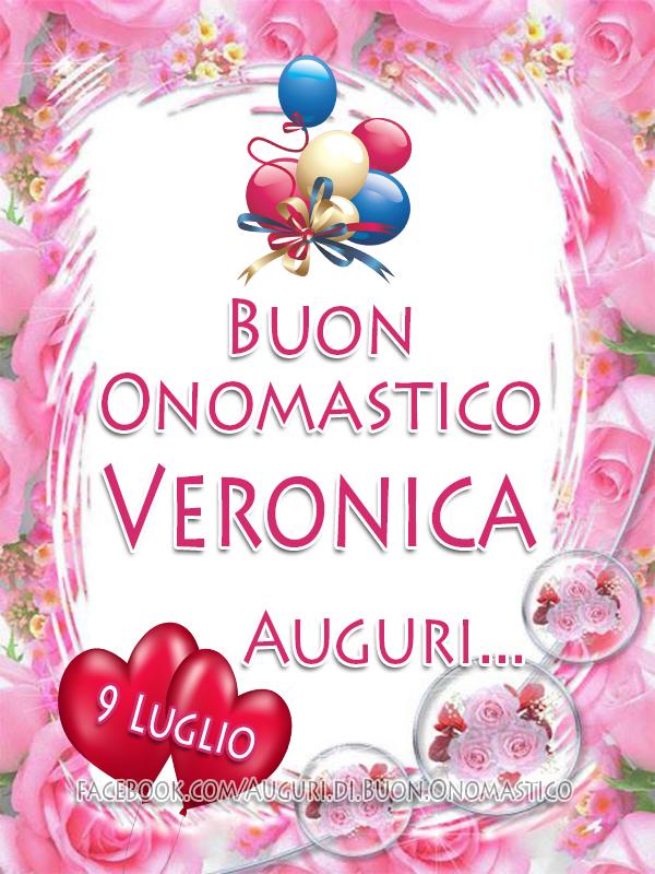 (9 Luglio) - Buon Onomastico Veronica - Auguri... - Onomastico del nome Veronica (9 Luglio) - Tanti Auguri...