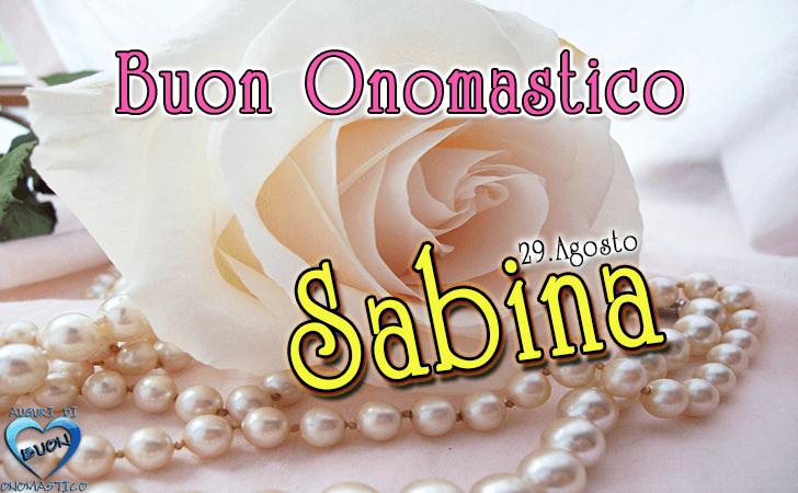 Buon Onomastico Sabina - Onomastico del nome Sabina, 29 agosto