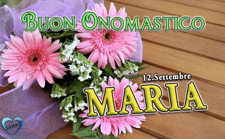Buon Onomastico Maria (12 Settembre)