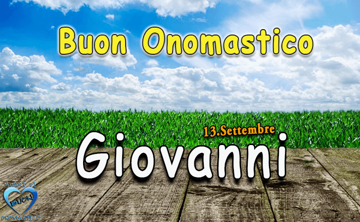 Buon Onomastico Giovanni! - Buon Onomastico Giovanni!