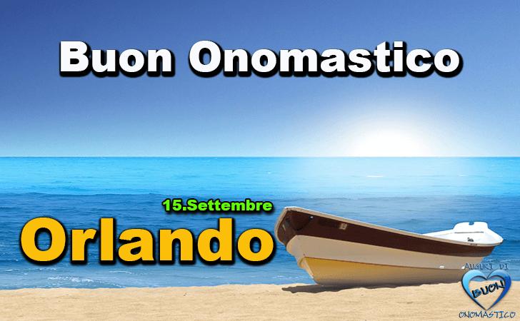 Buon Onomastico Orlando! - Buon Onomastico Orlando!