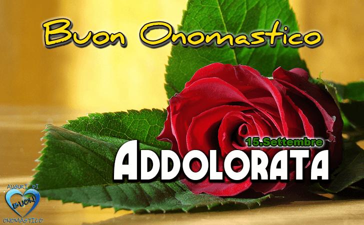 Buon Onomastico Addolorata! - Buon Onomastico Addolorata!