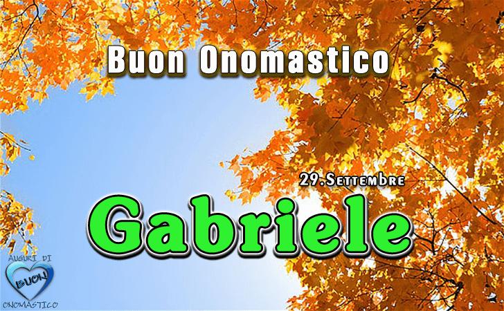 Buon Onomastico Gabriele - Onomastico del nome Gabriele, San Gabriele 29 settembre