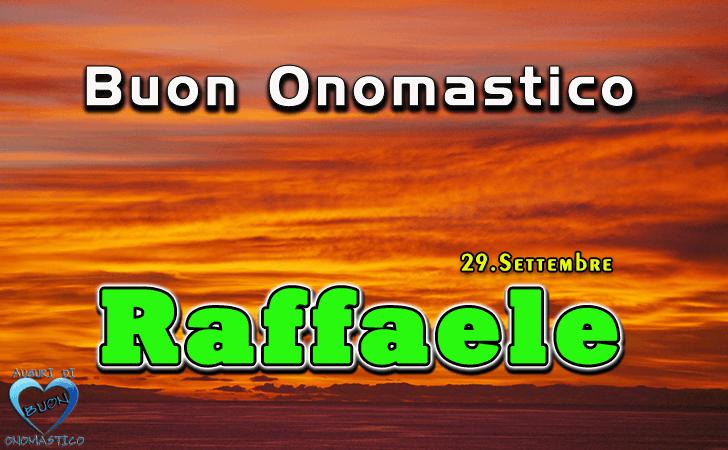 Buon Onomastico Raffaele! - Buon Onomastico Raffaele!