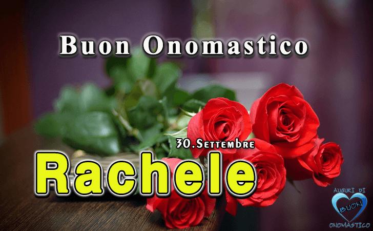 Buon Onomastico Rachele - Onomastico del nome Rachele (30 settembre)