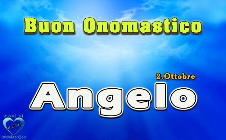 Buon Onomastico Angelo - Onomastico del nome Angelo 2 ottobre - Santi Angeli Custodi