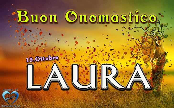 Buon Onomastico Laura (19 ottobre)