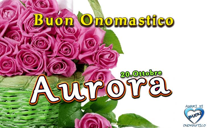 Onomastico del nome Aurora (20 ottobre)