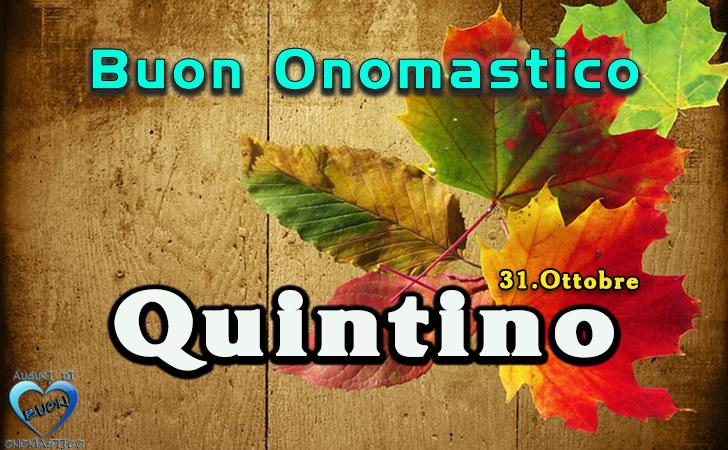 Buon Onomastico Quintino! - Buon Onomastico Quintino!