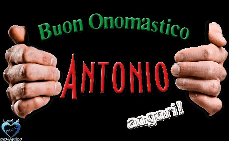 Buon Onomastico Antonio! - Buon Onomastico Antonio, Auguri!