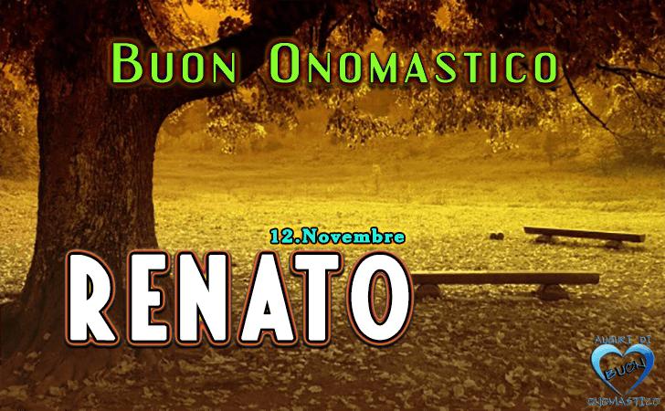 Buon Onomastico Renato (12 Novembre)