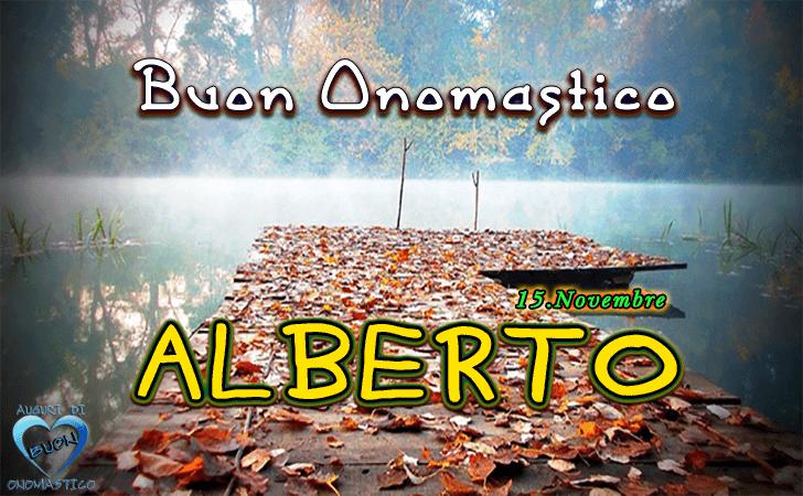 Buon Onomastico Alberto - Onomastico del nome Alberto 15 novembre