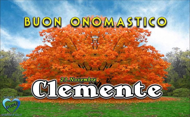 Buon Onomastico Clemente! - Buon Onomastico Clemente!