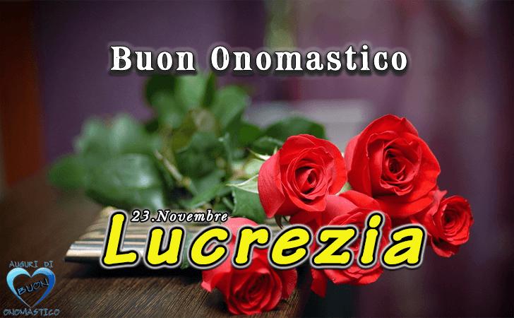 Buon Onomastico Lucrezia - Onomastico del nome Lucrezia (23 Novembre)