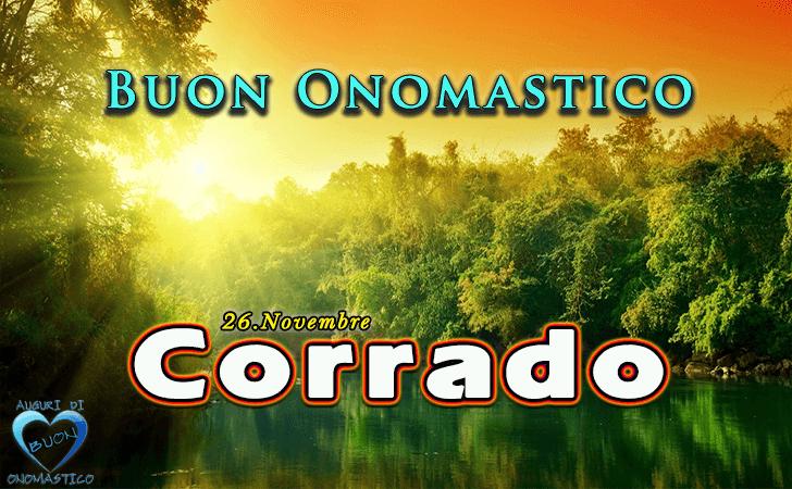 Buon Onomastico Corrado! - Buon Onomastico Corrado!