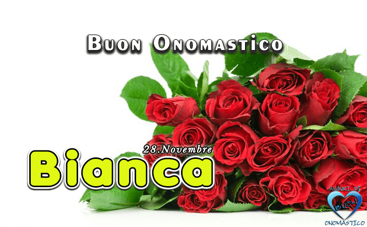 Buon Onomastico Bianca! - Buon Onomastico Bianca!