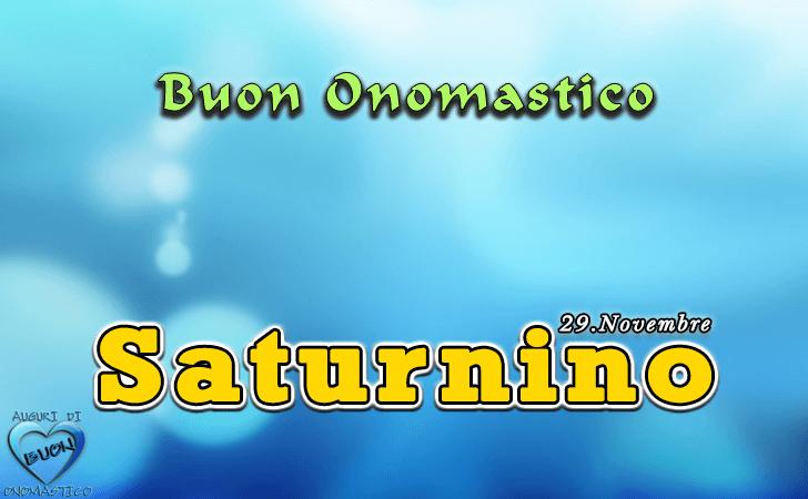 Buon Onomastico Saturnino! - Buon Onomastico Saturnino!