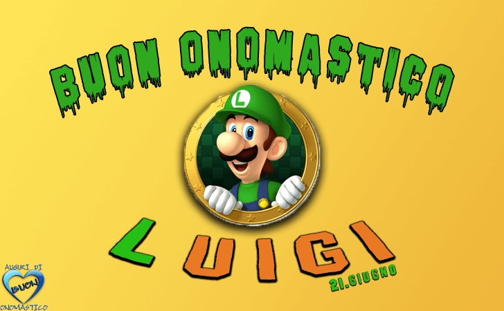 Buon Onomastico Luigi! - Buon Onomastico Luigi!