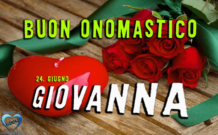 Buon Onomastico Giovanna - Onomastico del nome Giovanna 24 giugno