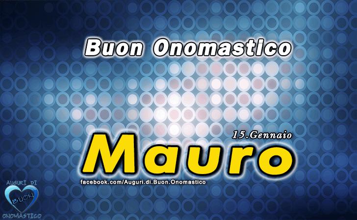 Onomastico del nome Mauro (15 Gennaio)