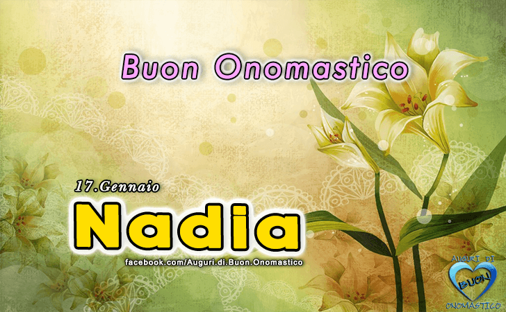 Onomastico del nome Nadia (17 Gennaio)