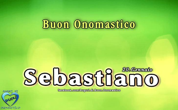 Buon Onomastico Sebastiano (20 Gennaio)