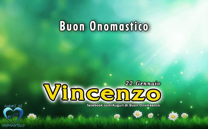 Buon Onomastico Vincenzo! - Buon Onomastico Vincenzo!
