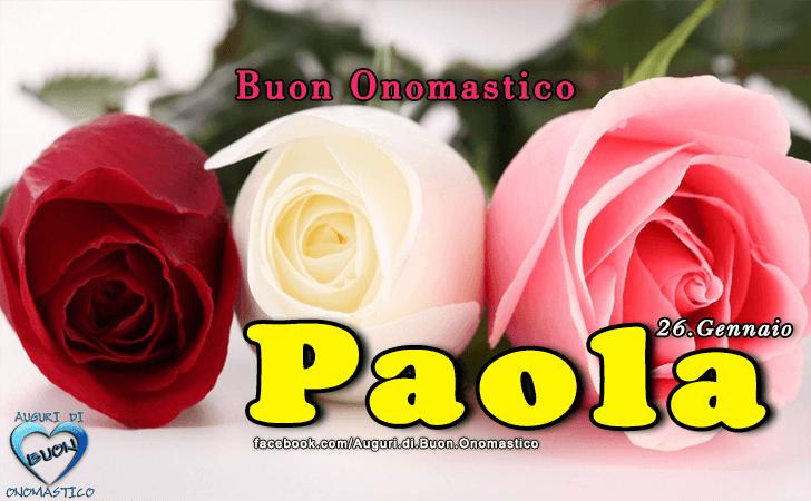 Onomastico del nome Paola (26 Gennaio)